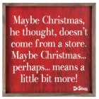 Dr Seuss Christmas Doesn't Come From A Store Wood Wall Art Home Decoration Theater Media Room Holiday Decor